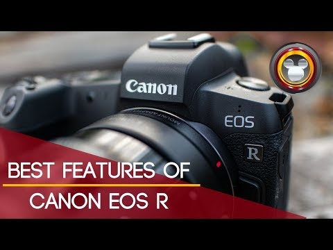 Best Features of the Canon EOS R