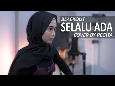SELALU ADA – BLACKOUT (COVER BY REGITA)