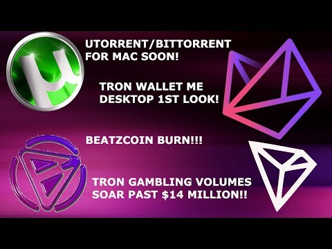 TRON HITS HUGE GAMBLING VOL! BITTORRENT FOR MAC! TRONWALLME 1ST LOOK! BEATZCOIN BURN!!