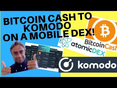Bitcoin Cash to Komodo on a Mobile Atomic Swap Dex
