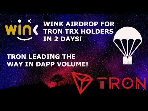 WINK AIRDROP FOR TRON TRX HOLDERS IN 2 DAYS! TRON LEADING IN DAPP VOLUME!
