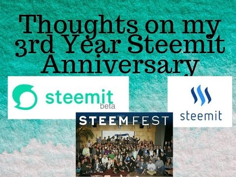 Thoughts on my 3rd Year Anniversary on Steemit