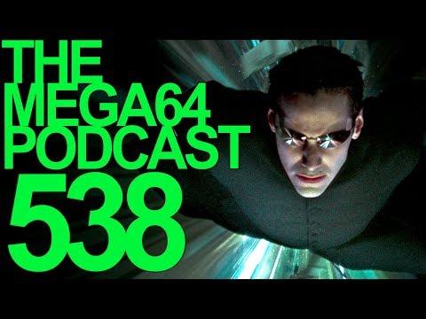 Mega64 Podcast 538: The Matrix 4 – Neo Gets Disney+