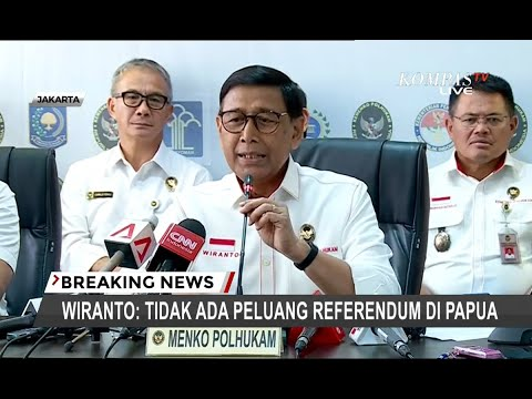 Wiranto: Tidak Ada Peluang Referendum di Papua