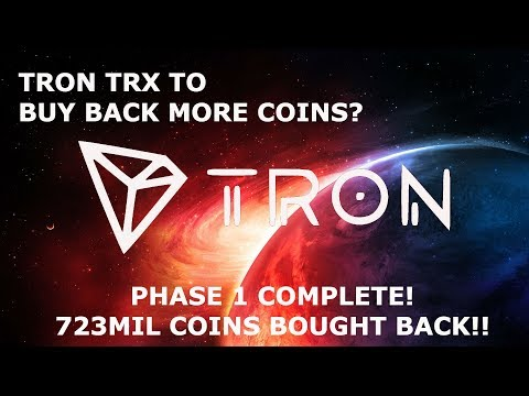TRON TRX TO BUY BACK MORE COINS? PHASE 1 COMPLETE! 723MIL COINS BOUGHT BACK!!