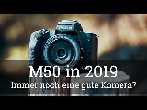 ⭐️ Canon EOS M50: Immer noch eine GUTE KAMERA in 2019? Kaufempfehlung?