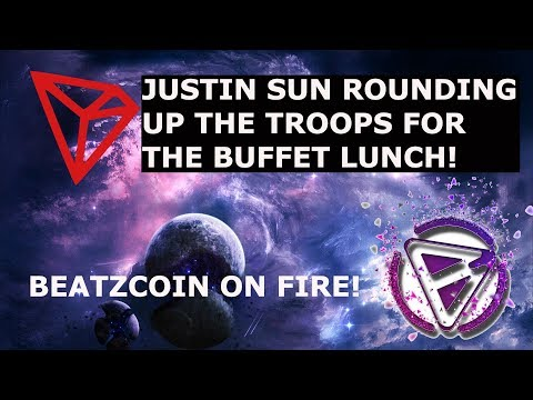 TRON TRX BTZC BEATZCOIN ON FIRE! JUSTIN SUN ROUNDING UP THE TROOPS FOR BUFFET LUNCH!