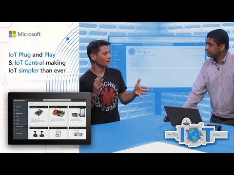 IoT Plug and Play & Azure IoT Central making IoT simpler than ever