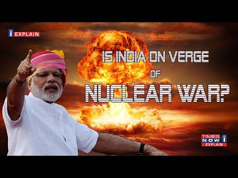 Are India-Pakistan on verge of a Nuclear war?