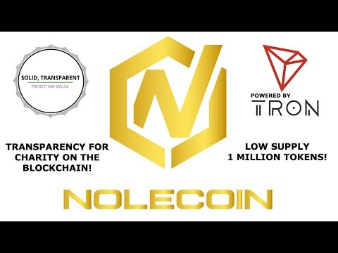 NOLECOIN! THE 1ST & ONLY CHARITY ORGANIZATION ON BLOCKCHAIN! POWERED BY TRON!