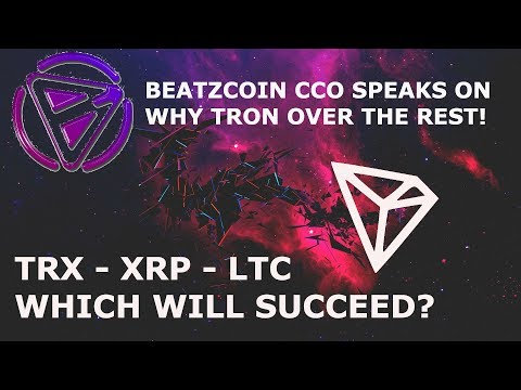 BEATZCOIN CCO SPEAKS ON WHY TRON OVER THE REST! TRX – XRP – LTC WHICH WILL SUCCEED?