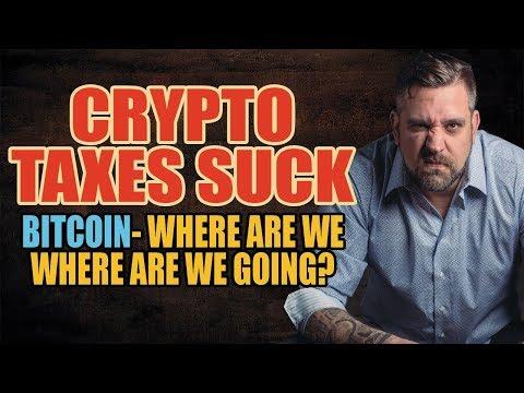Crypto Taxes Suck! Where is BITCOIN Going To Go?