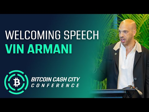 Welcoming Speech by Vin Armani – Bitcoin Cash City 2019