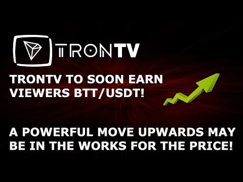 TRONTV TO SOON EARN VIEWERS COINS! POWERFUL MOVE UPWARDS MAY BE IN THE WORKS FOR THE PRICE!