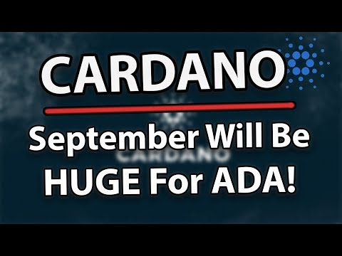 Cardano ADA: Why September Is Going To Be HUGE For ADA!