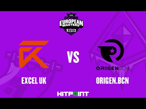 Excel UK vs Origen BCN @ EU Masters Summer 2019 Playin