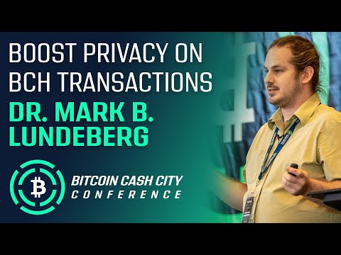 Boost Privacy on Bitcoin Cash Transactions – Dr. Mark B. Lundeberg