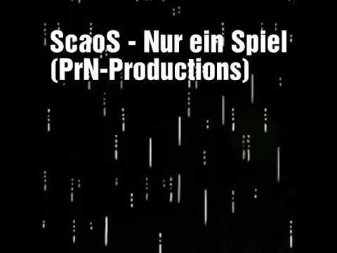 ScaoS – Nur ein Spiel (Prod. PrN-Productions) 2019
