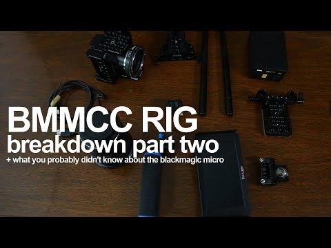 Complete BMMCC Rig Part 2 & Free Blackmagic Micro LUT