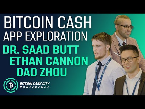 Bitcoin Cash App Exploration – Dr. Saad Butt, Ethan Cannon and Dao Zhou