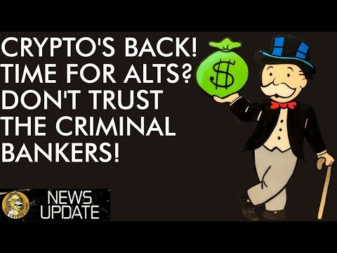 Crypto is back! Time For Alt-Season? Don't Trust The Criminal Banks!