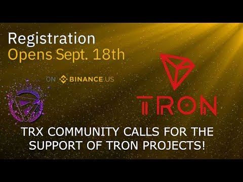 BINANCE US SEPT 18TH! TRON TRX COMMUNITY CALLS FOR THE SUPPORT OF TRON PROJECTS!