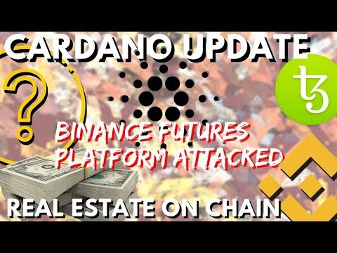 Cardano SHELLEY Update, Binance Futures ATTACK, REAL ESTATE on blockchain, TEZOS XTZ  – bitcoin new