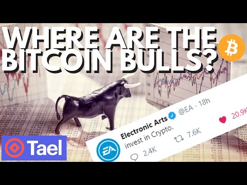 Where Are The BTC BULLS? Electronic Arts EA Crypto Tweet | Tael WABI Loyalty Token | bitcoin news
