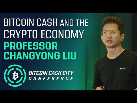 Bitcoin Cash and the Crypto Economy – Prof. Changyong Liu