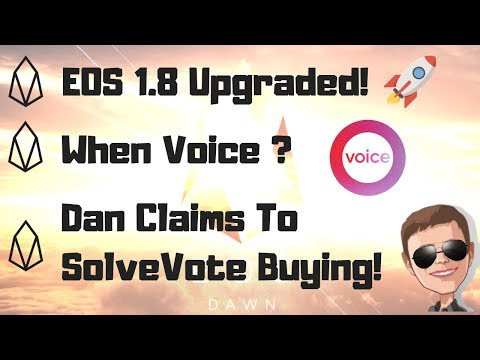 EOS 1.8 Upgrade Now Live! – Dan Larimer Claims To Have Solved Vote Buying – B1 New HQs In DC