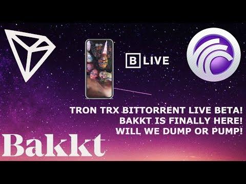 TRON TRX BITTORRENT LIVE BETA! BAKKT IS FINALLY HERE! WILL WE DUMP OR PUMP!