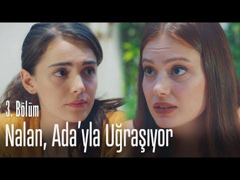 Nalan, Ada'yı eziyor – Aşk Ağlatır 3. Bölüm