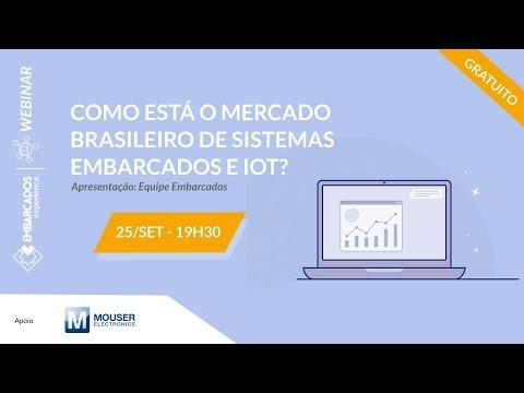 Webinar: Como está o mercado brasileiro de sistemas embarcados e IoT?