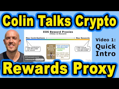 🔵 Colin Talks Crypto Reward Proxy on EOS – Video 1: Quick Intro