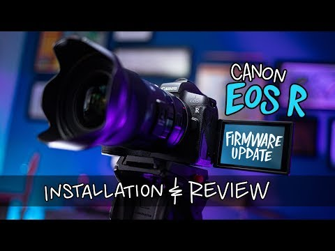 Canon EOS R Firmware 1.4 Update (Installation Guide & Review)
