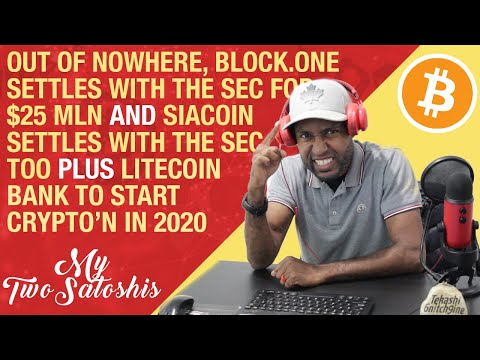 RANDOMLY: Block.One Settles w/ SEC for $25 Mln | SiaCoin  Does Too | Litecoin's  Crypto Bank in 2020