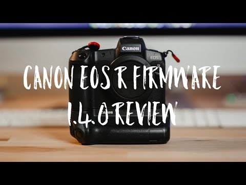 Canon EOS R Firmware 1.4.0 Review