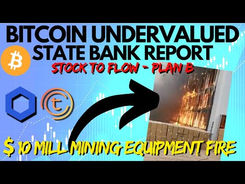 State Bank Reports Bitcoin Price Is UNDERVALUED! Bitcoin Mining Farm Fire | Tomochain & Chainlink