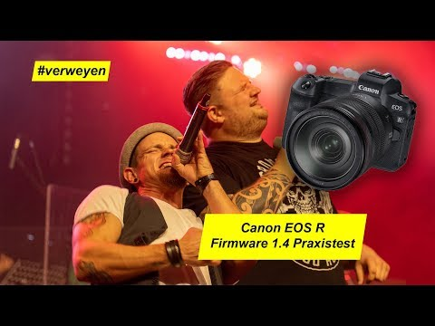 Canon EOS R Praxiserfahrungen mit der Firmware 1.4