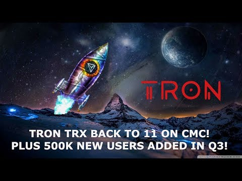 TRON TRX BACK TO 11 ON CMC! PLUS 500K NEW USERS ADDED IN Q3!