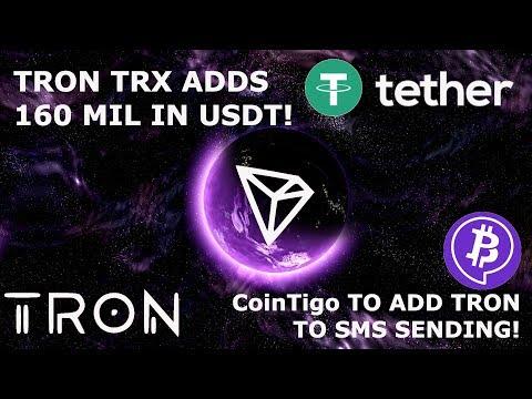 TRON TRX ADDS 160 MIL IN USDT! CoinTigo TO ADD TRON TO SMS SENDING!