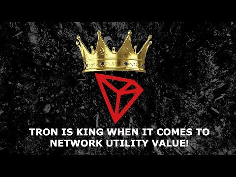 TRON TRX IS KING WHEN IT COMES TO NETWORK UTILITY VALUE!