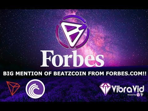 BIG MENTION OF BEATZCOIN FROM FORBES.COM!! TRON TRX BITTORRENT VIBRAVID!