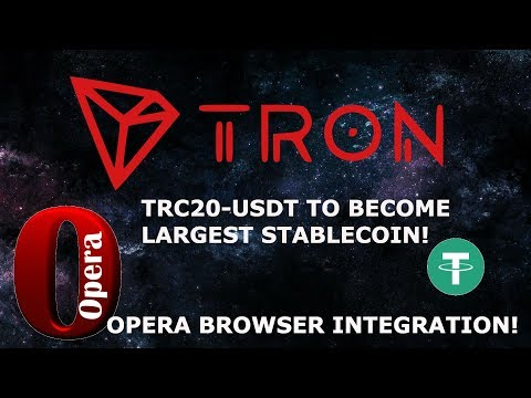TRON TRX TRC20-USDT TO BECOME LARGEST STABLECOIN! OPERA BROWSER INTEGRATION!