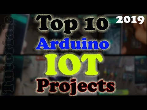 Top 10 Arduino IOT projects 2019 with tutorials | Projects ideas | internet of things | Arduino iot
