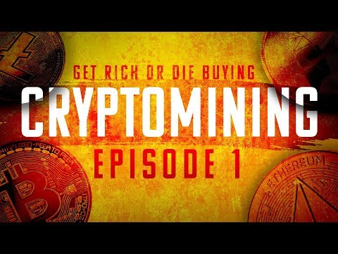 CRYPTO MINING | Get Rich or Die Buying #1