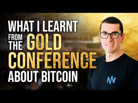 What I Learnt At The Gold Conference About Bitcoin & Cryptocurrency
