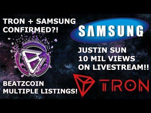 TRON + SAMSUNG CONFIRMED?! JUSTIN SUN 10 MIL VIEWS! BEATZCOIN LISTINGS!