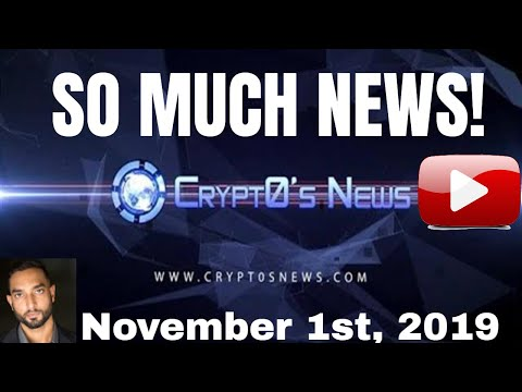 SO MUCH CRYPTOCURRENCY NEWS! – Bitcoin, Ethereum, & Much More Daily Crypto Content (11/1/19)