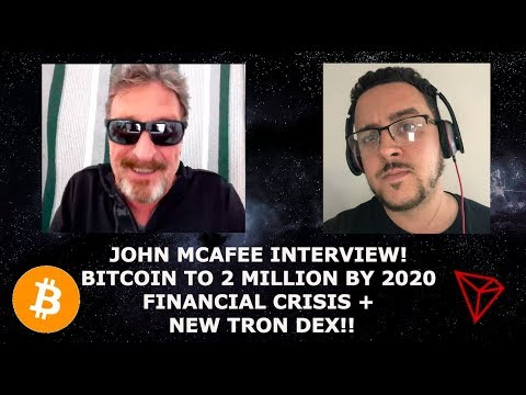 JOHN MCAFEE INTERVIEW! BITCOIN TO 2 MILLION BY 2020! NEW TRON DEX!!